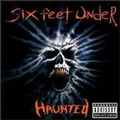 Six Feet Under - Haunted - CD-Cover