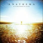 Anathema - We`re Here Because We`re Here - CD-Cover