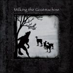 Cover - Milking The Goatmachine – Seven… A Dinner For One