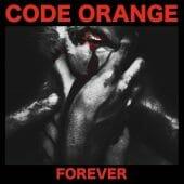 Code Orange - Forever - CD-Cover