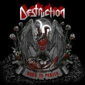 Destruction - Born To Perish - CD-Cover