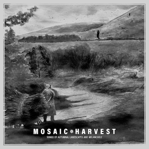 Cover - Mosaic – Harvest: Songs Of Autumnal Landscapes And Melancholy