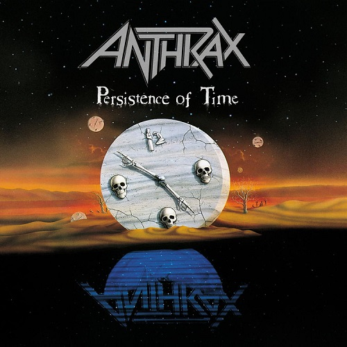 Cover - Anthrax – Persistence Of Time – 30th Anniversary Edition