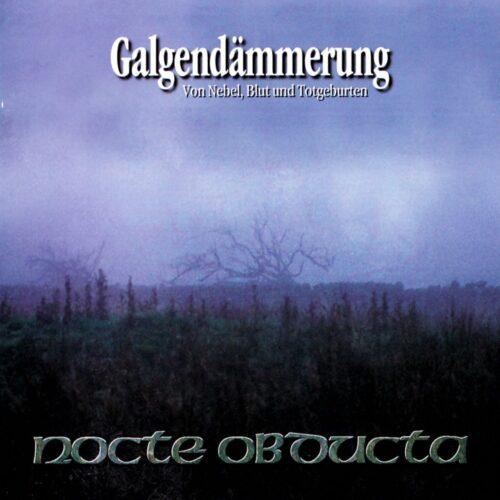 Nocte Obducta - Galgendämmerung (Von Nebel, Blut und Totgeburten) - Cover