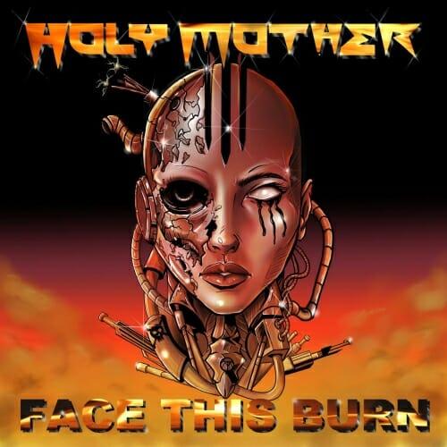 """Das Cover von """"Face This Burn"""" von Holy Mother"""