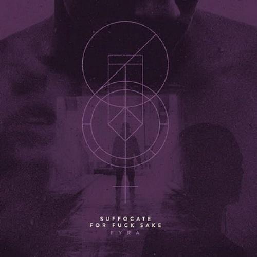 Cover - Suffocate For Fuck Sake – Fyra