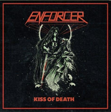 """Das Cover von """"Kiss Of Deat"""" von Enforcer"""