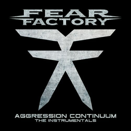 Fear Factory Aggression Continuum The Instrumentals Artwork
