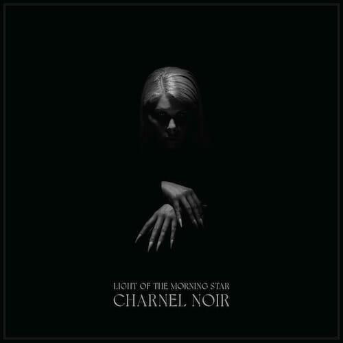 Light Of The Morning Star - Charnel Noir Cover