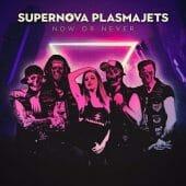 Supernova Plasmajets - Now Or Never - CD-Cover