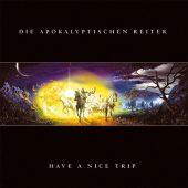 Die Apokalyptischen Reiter - Have A Nice Trip - CD-Cover