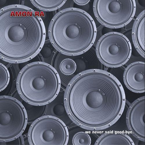 Amon Ra - We Never Said Good-Bye - Cover