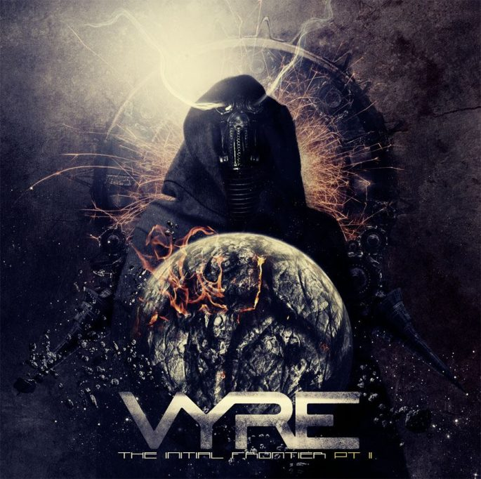 Vyre - The Final Frontier Pt 2